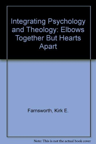 9780819118523: Integrating Psychology and Theology : Elbows Together but Hearts Apart