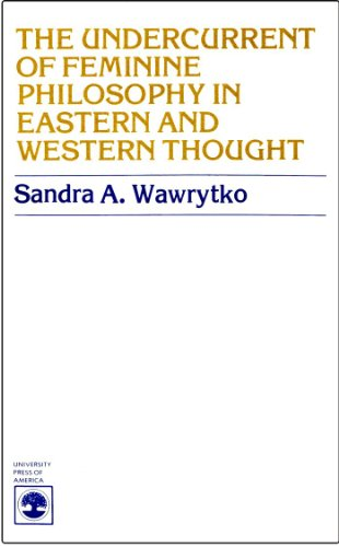 The Undercurrent of Feminine Philosophy in Eastern and Western Thought