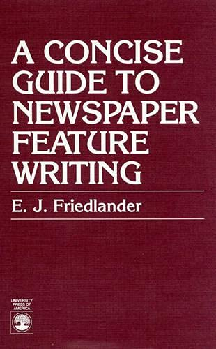 9780819121158: A Concise Guide to Newspaper Feature Writing