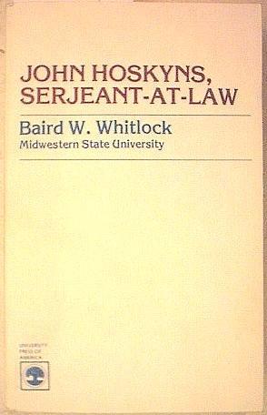 John Hoskyns: Serjeant-at-Law: Whitlock, Baird W.