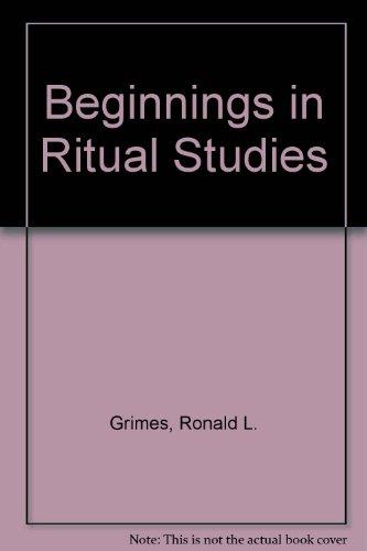 9780819122100: Beginnings in Ritual Studies