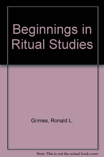 9780819122100: Beginnings in Ritual Studies