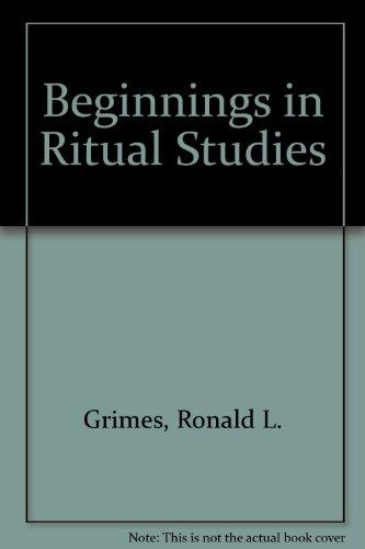 9780819122117: Beginnings in Ritual Studies