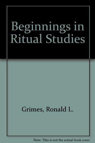 9780819122117: Beginnings in Ritual Studies