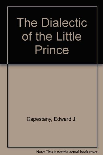 9780819122131: The Dialectic of the Little Prince