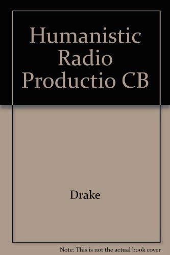 9780819122513: Humanistic Radio Production