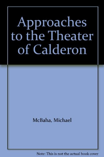 9780819122780: Approaches to the Theater of Calderon