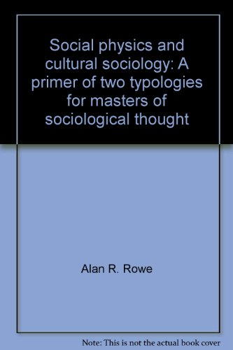 9780819123077: Social physics and cultural sociology: A primer of two typologies for masters of sociological thought