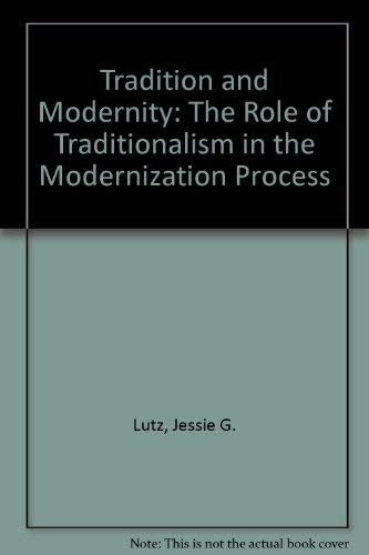 9780819123268: Tradition and Modernity: The Role of Traditionalism in the Modernization Process