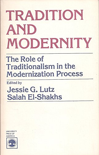9780819123275: Tradition and Modernity: The Role of Traditionalism in the Modernization Process