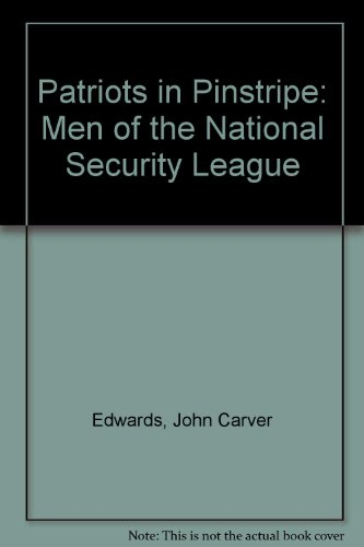 9780819123497: Patriots in Pinstripe: Men of the National Security League