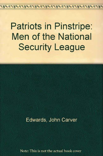 9780819123503: Patriots in Pinstripe: Men of the National Security League