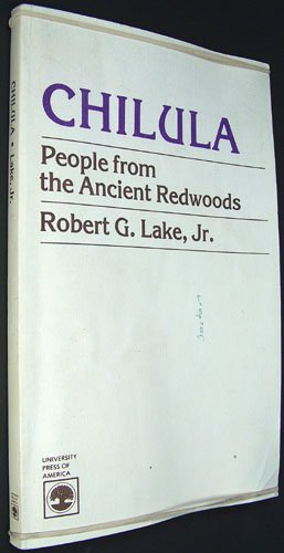 Chilula: People from the Ancient Redwoods: Lake, Robert G., Jr. (Bobby Lake-Thom)