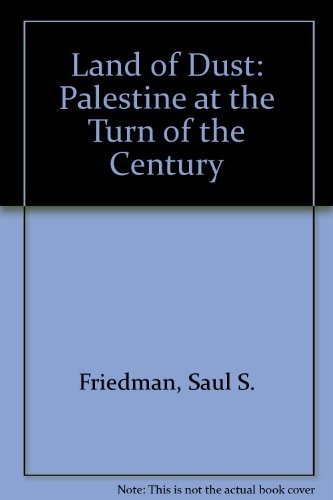 Land of Dust: Saul S. Friedman