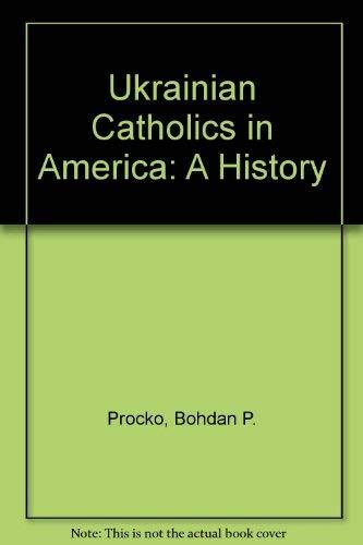 9780819124104: Ukrainian Catholics in America: A History
