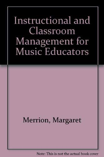 Instructional and Classroom Management for Music Educators: Merrion, Margaret
