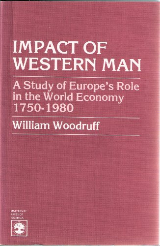 9780819124852: Impact of Western Man: Study of Europe's Role in the World Economy, 1750-1960
