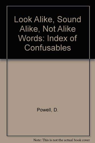 Look-alike, sound-alike, not-alike words: An index of confusables: Powell, David