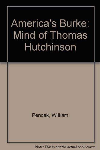 9780819126276: America's Burke: Mind of Thomas Hutchinson