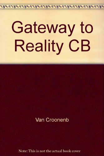 GATEWAY TO REALITY: AN INTRODUCTION TO PHILOSOPHY.: Van Croonenburg, Engelbert