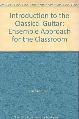 9780819127587: Introduction to the Classical Guitar: Ensemble Approach for the Classroom