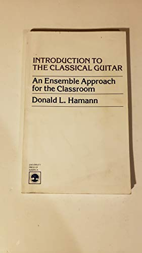 9780819127594: Introduction to the Classical Guitar: Ensemble Approach for the Classroom