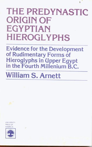 9780819127761: Predynastic Origin of Egyptian Hieroglyphs: Evidence for the Development of Rudimentary Forms of Hieroglyphs in Upper Egypt in the Fourth Millenium B.C.
