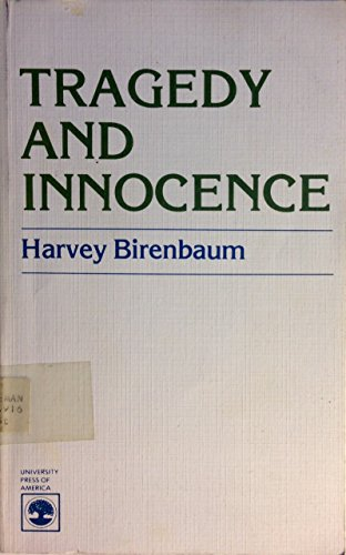 Tragedy and Innocence: BIRENBAUM, Harvey