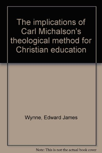 The implications of Carl Michalson's theological method: Edward James Wynne