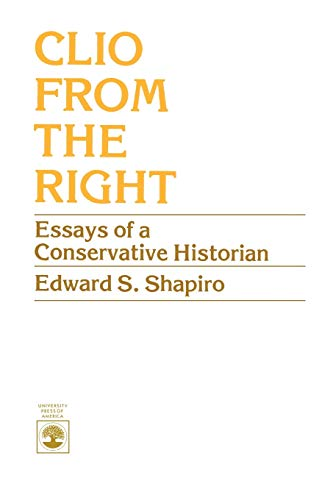 9780819130341: Clio From the Right: Essays of a Conservative Historian