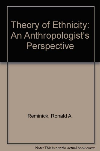 9780819130754: Theory of Ethnicity: An Anthropologist's Perspective
