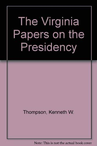The Virginia Papers on the Presidency: Thompson, Kenneth W.