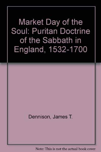 9780819132055: Market Day of the Soul: Puritan Doctrine of the Sabbath in England, 1532-1700