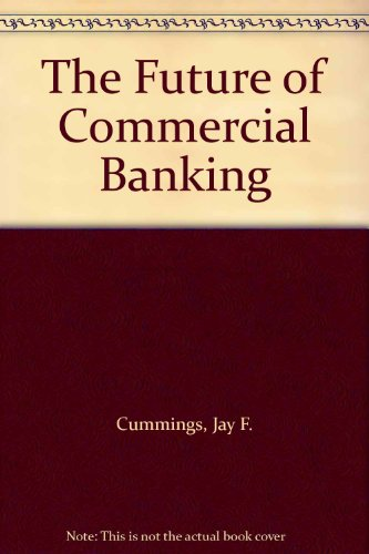 9780819132949: The Future of Commercial Banking