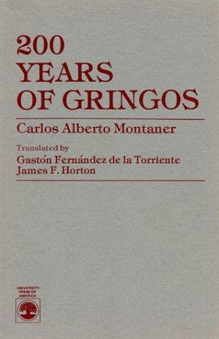 200 Years of Gringos: Carlos Alberto Montaner;