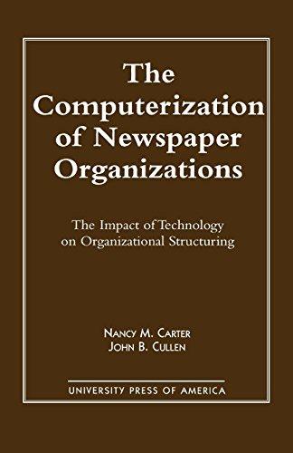 The Computerization of Newspaper Organizations: Carter, Nancy M.,