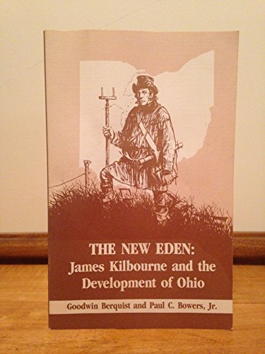 The New Eden: James Kilbourne and the: Berquist, Goodwin and