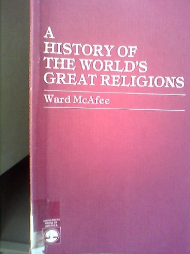 History of the World's Greatest Religions: McAfee, Ward