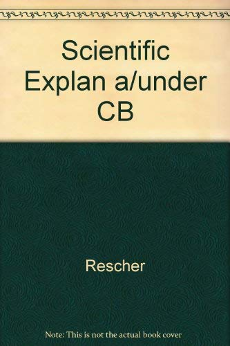9780819134660: Scientific Explanation and Understanding. Essays on Reasoning and Rationality in Science