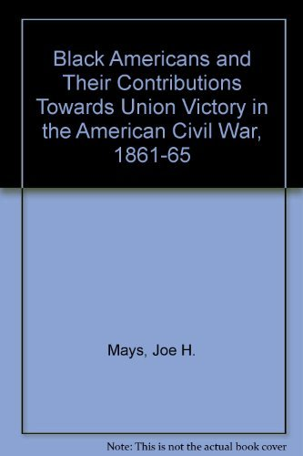 9780819135056: Black Americans and Their Contributions Toward Union Victory in the American Civil War, 1861-1865