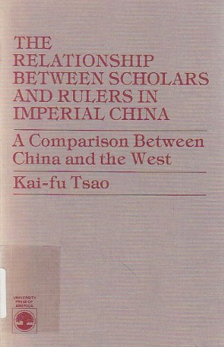 Relationship Between Scholars and Rulers in Imperial China: Comparison Between China and the West: ...