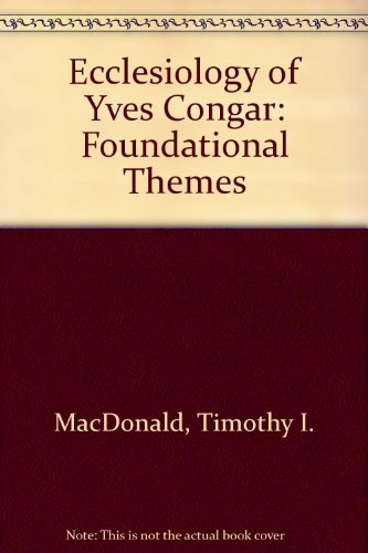 9780819136459: Ecclesiology of Yves Congar: Foundational Themes