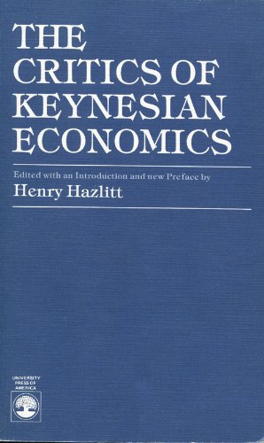 9780819136671: The Critics of Keynesian Economics
