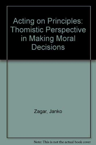 9780819136909: Acting on Principles. A Thomistic Perspective in Making Moral Decisions.