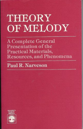 9780819138330: Theory of Melody: A Complete General Presentation of the Practical Materials, Resources and Phenomena
