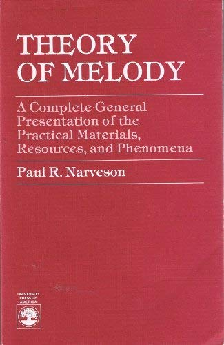 9780819138347: Theory of Melody: A Complete General Presentation of the Practical Materials, Resources and Phenomena