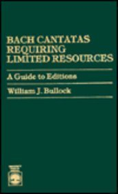 Bach Cantatas Requiring Limited Resources: Bullock, William J.