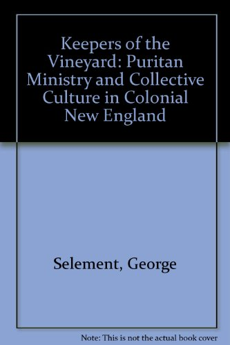 9780819138767: Keepers of the Vineyard: Puritan Ministry and Collective Culture in Colonial New England