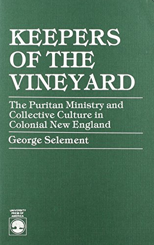 9780819138774: Keepers of the Vineyard: The Puritan Ministry and Collective Culture in Colonial New England