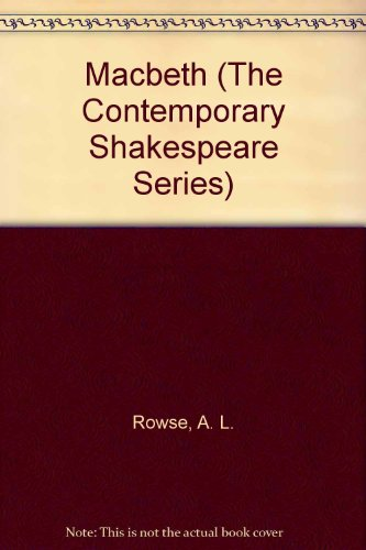 Macbeth (The Contemporary Shakespeare Series): Rowse, A. L.